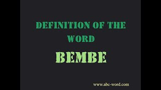 "Definition of the word ""Bembe"""