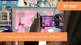V Jornada de Educação Infantil | 27 outubro | Partilhas e diálogos