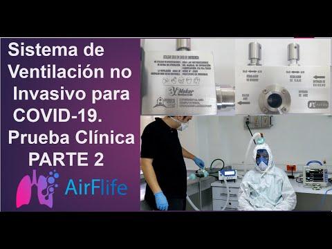 Proyecto Airflife - Sistema de Ventilación no Invasivo para COVID-19. Prueba Clínica. Parte 2.