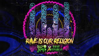 Olly James x Rave Republic - Rave Is Our Religion
