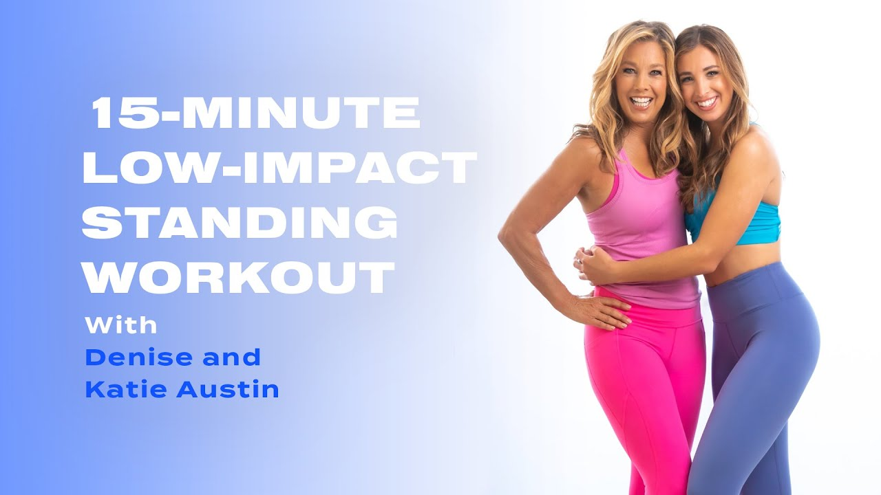 15-Minute Low-Impact Standing Workout With Denise and Katie Austin