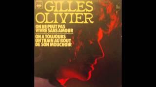 On ne peut pas vivre sans amour  -  GILLES OLIVIER  -  1973