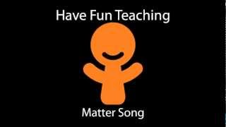 Matter Song (Learn About Matter for Kids - Audio) Video