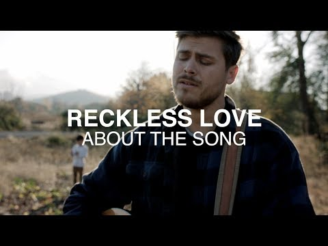 "Writing the Song ""Reckless Love"" - Why Reckless? 