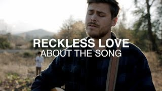 """Writing the Song """"Reckless Love"""" - Why Reckless? 