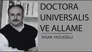 Doctora Üniversalis ve Alleme - İhsan Fazlıoğlu