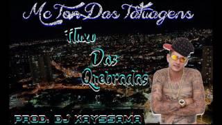 Baixar MC Tom Das Tatuagens - Fluxo Das Quebradas ((( Prod. Dj Kayssama Lançamento 2016 )))