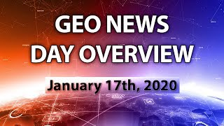 Geo News Day Overview | 17th January 2020