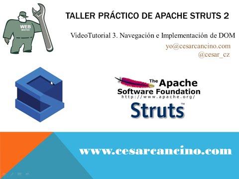 VideoTutorial 3 del Taller Práctico de Apache Struts 2. Navegación e Implementación de DOM