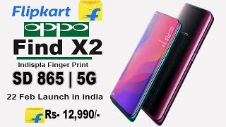Oppo Find X2 - Flipkart Launch Date 22 Feb, Snapdrogan 865 ! 5G, 48 Dual Real Camera, Price In India