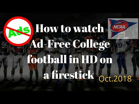 How To Get Ad-free College Football In HD For A Firestick(NCAA) 2018