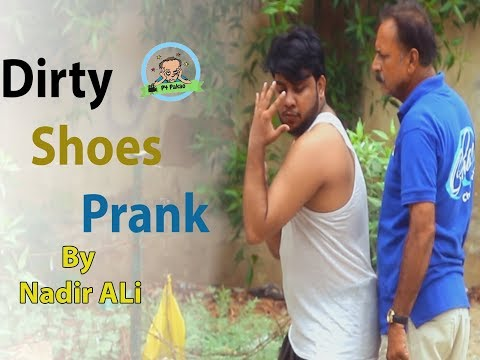   DIRTY SHOES PRANK   By Nadir Ali In   P4 Pakao   2017