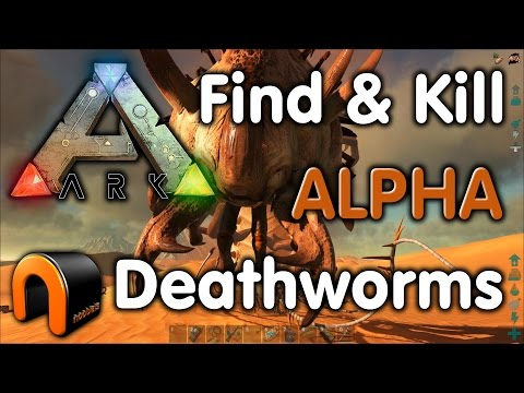Ark: HOW TO FIND & KILL DEATHWORMS - ALPHA WORMS