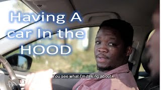 Having a car in the hood - MDM Sketch Comedy