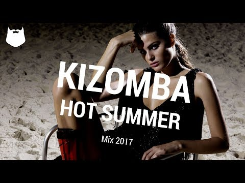 Kizomba Hot Summer Mix 2017