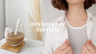 How to DESIGN YOUR LIFESTYLE and REINVENT YOURSELF (glow up)