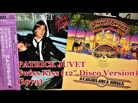 "PATRICK JUVET - Swiss Kiss (12"" Disco Version) (1979) Jacques Morali, Henri Belolo"