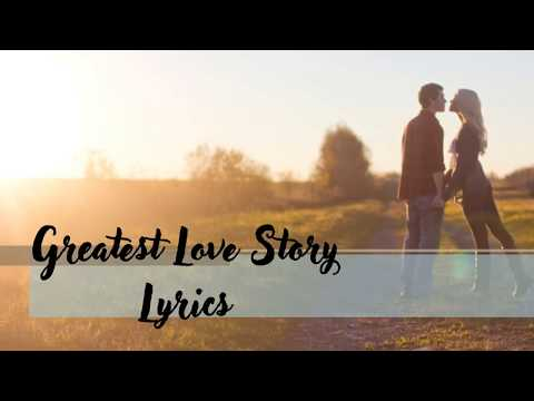 Greatest Love Story Lyrics-Lanco