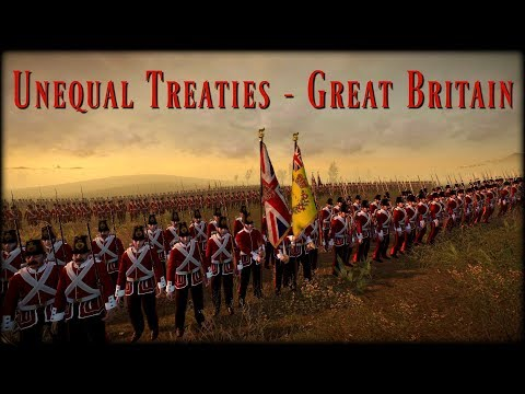 Unequal Treaties - Great Britain - Part 1