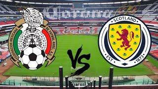 Mexico vs Escocia 2018 amistoso, preparación Rusia 2018