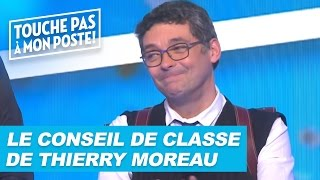 Video Le conseil de classe de Thierry Moreau dans TPMP download MP3, 3GP, MP4, WEBM, AVI, FLV September 2017