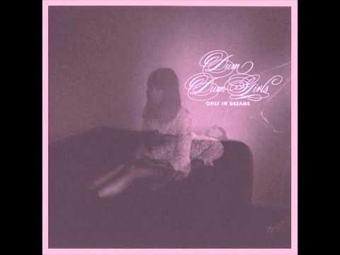 Just a Creep - Dum Dum Girls (Only In Dreams) [HQ]