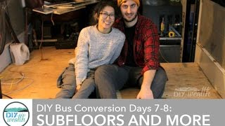School Bus Conversion #005 - Subfloors and Walls