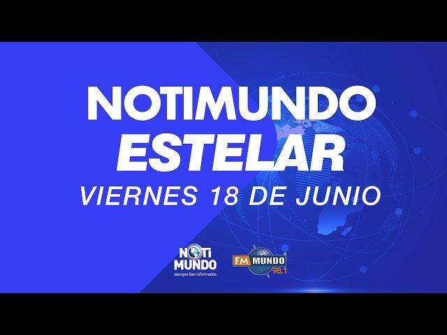 NotiMundo Estelar 18 de junio 2021