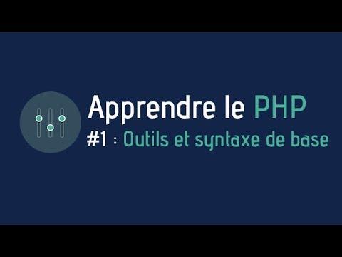Tutoriel : Créer un site web - Apprendre le PHP (#1 Outils et syntaxe de base)