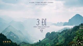 ICM | MV 3Đi Contest – Hành Trình Xuyên Việt | 199s Travel (VRT mix)