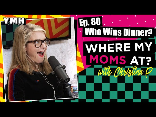 Ep. 80 Who Wins Dinner? | Where My Moms At Podcast