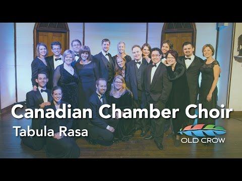 Canadian Chamber Choir - Tabula Rasa (Old Crow Magazine)