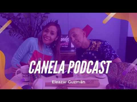 'En Enero Empiezo Eleazar Guzmán' | Canela Podcast 3