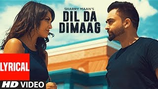 """Sharry Mann"": Dil Da Dimaag (Full Lyrical Video) Latest Punjabi Songs 2016 | Nick Dhammu | T-Series"