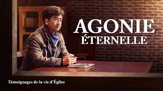 Témoignage chrétien en français 2020 « Agonie éternelle »