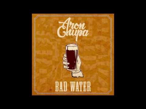 AronChupa ft J & The People  Bad Water Original Mix