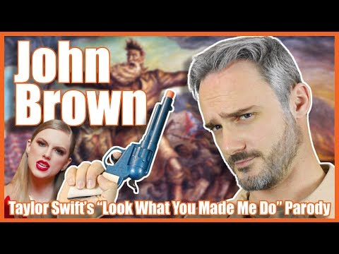 John Brown Taylor Swifts Look What You Made Me Do Parody