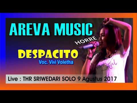 DESPACITO vivi voletha AREVA MUSIC Live THR Sriwedari Agustus 2017