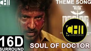 Soul Of Doctor  Theme 16D Surround | Anirudh Ravichander | Sivakarthikeyan | Doctor Movie