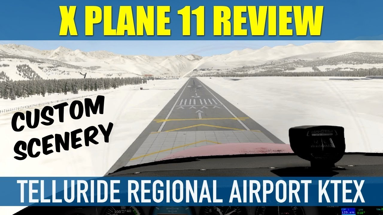 X Plane 11 Telluride Regional Airport Custom Scenery Review by BambinoGames