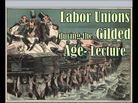 Labor Unions in the Gilded Age Lecture