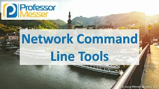 Network Command Line Tools - CompTIA A+ 220-1002 - 1.4