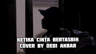 Download lagu Ketika cinta bertasbih-Melly Goeslaw Cover by Dedi Akbar (Full Version)