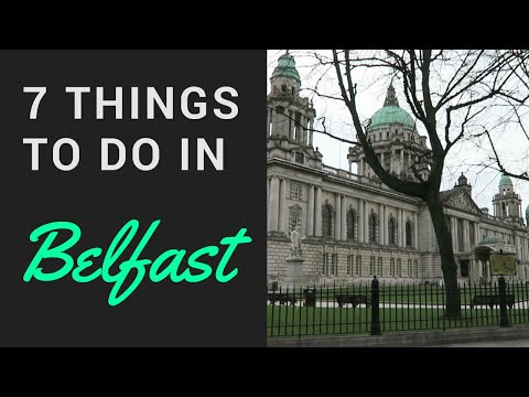 BELFAST: 7 things to do | TRAVEL GUIDE