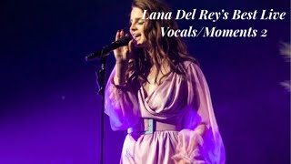 Lana Del Rey's Best Live Vocals/Moments 2