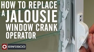 How to replace a jalousie window crank operator