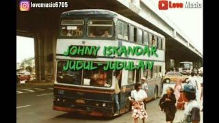 Johny Iskandar - judul-judulan ( Lirik )