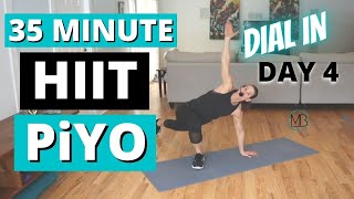 35 MIN Cardio HIIT PiYO | At Home Yoga Flow | DIAL IN Day 4 | Metabolic Training