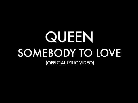 Queen Somebody To Love Official Lyric Video Youtube