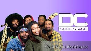 Noise on Resistance | The D.C. Soul Stage [Season 3 : Episode 3]